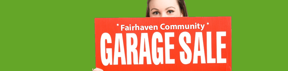 Fairhaven Community Garage Sale – June 15th